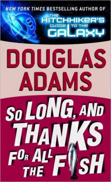 Picture of HitchHikers #4 - SO LONG, AND THANKS FOR ALL THE FISH by Douglas Adams [PAPER BACK]