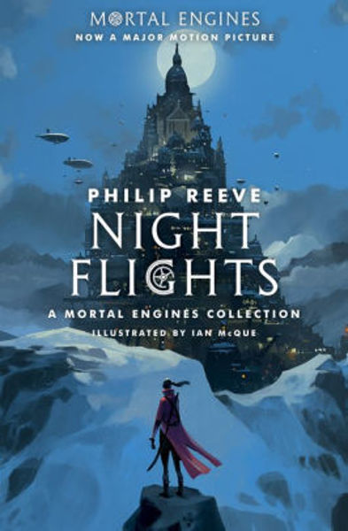Picture of Mortal Engines Collection - NIGHT FLIGHTS by Philip Reeve [PAPER BACK]