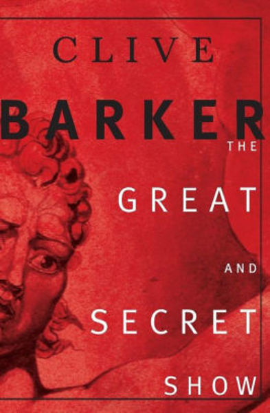 Picture of THE GREAT AND SECRET SHOW by Clive Barker [PAPER BACK]