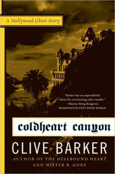 Picture of COLDHEART CANYON: A HOLLYWOOD GHOST STORY by Clive Barker [PAPER BACK]