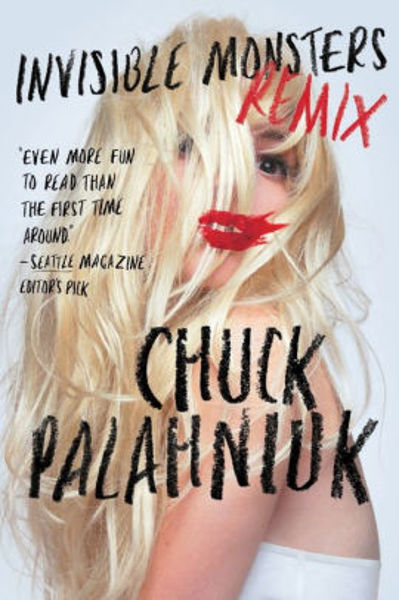 Picture of INVISIBLE MONSTERS REMIX by Chuck Palahniuk [PAPER BACK]