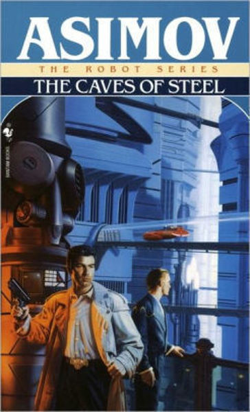 Picture of Robots #1 - THE CAVES OF STEEL by Isaac Asimov [PAPER BACK]