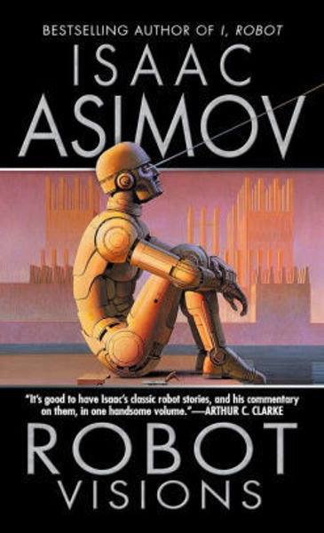 Picture of ROBOT VISIONS by Isaac Asimov [PAPER BACK]