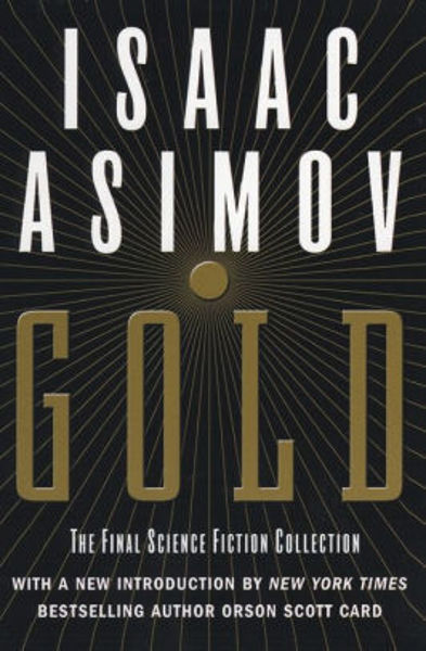 Picture of GOLD: THE FINAL SCIENCE FICTION COLLECTION by Isaac Asimov [PAPER BACK]