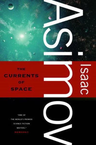 Picture of THE CURRENTS OF SPACE by Isaac Asimov [PAPER BACK]