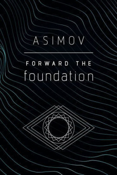 Picture of FORWARD THE FOUNDATION by Isaac Asimov [PAPER BACK]