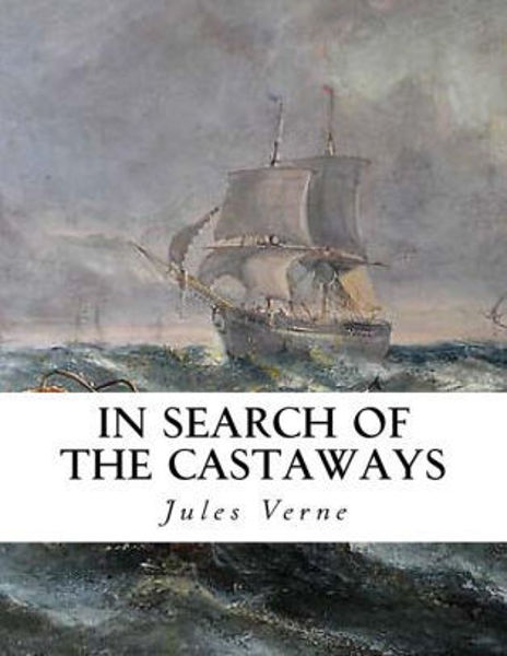 Picture of IN SEARCH OF THE CASTAWAYS by Jules Verne [PAPER BACK]