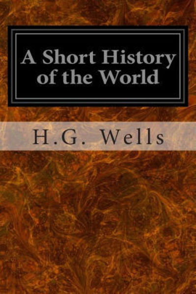 Picture of A SHORT HISTORY OF THE WORLD by H. G. Wells [PAPER BACK]