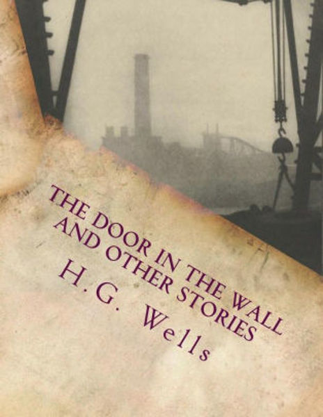 Picture of THE DOOR IN THE WALL AND OTHER STORIES by H. G. Wells [PAPER BACK]
