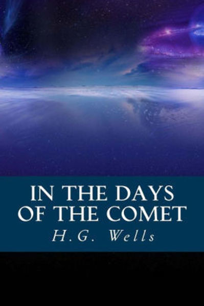 Picture of IN THE DAYS OF THE COMET by H. G. Wells [PAPER BACK]