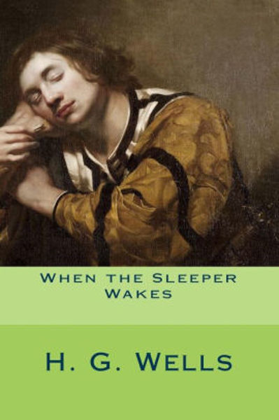 Picture of WHEN THE SLEEPER WAKES by H. G. Wells [PAPER BACK]